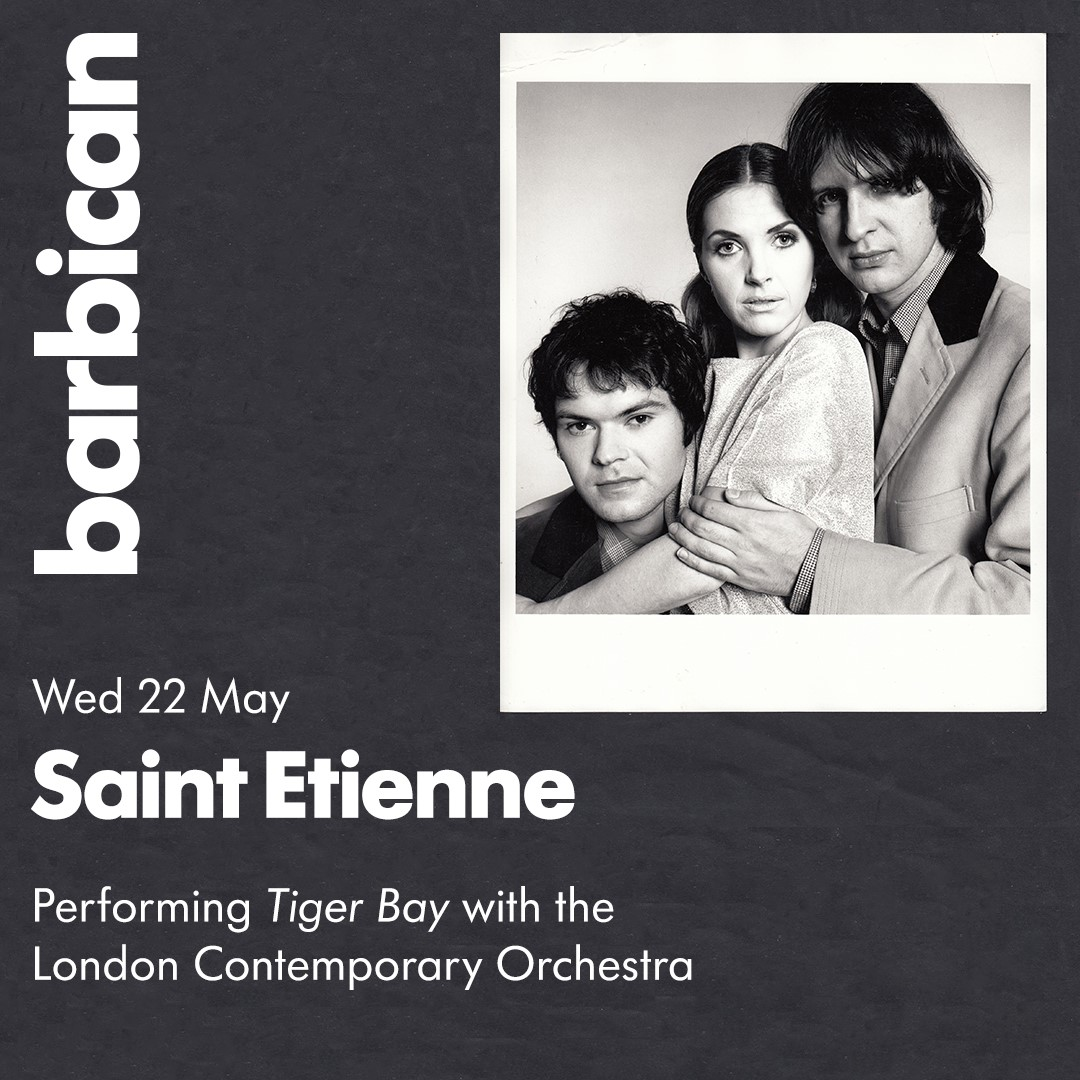 Saint Etienne Tiger Bay Barbican